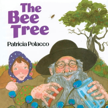 The Bee Tree audiobook by Patricia Polacco