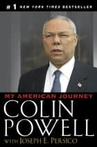 My American Journey ebook by Colin L. Powell, Joseph E. Persico