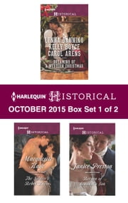 Harlequin Historical October 2015 - Box Set 1 of 2 - His Christmas Belle\The Cowboy of Christmas Past\Snowbound with the Cowboy\The Soldier's Rebel Lover\Return of Scandal's Son ebook by Marguerite Kaye,Janice Preston,Lynna Banning,Kelly Boyce,Carol Arens