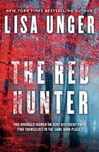 The Red Hunter ebook by Lisa Unger