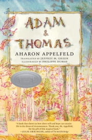Adam and Thomas ebook by Aharon Appelfeld,Jeffrey Green,Philippe Dumas
