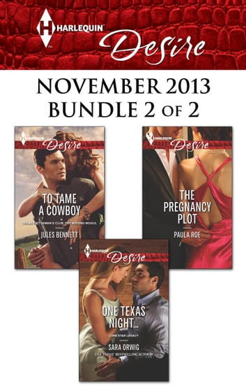 Harlequin Desire November 2013 - Bundle 2 of 2 - An Anthology 電子書 by Jules Bennett,Sara Orwig,Paula Roe
