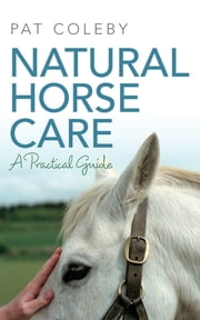 Natural Horse Care ebook by Pat Coleby