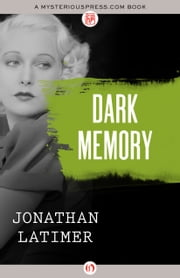 Dark Memory ebook by Jonathan Latimer