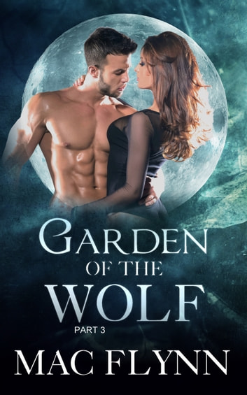 Garden of the Wolf #3 ebook by Mac Flynn