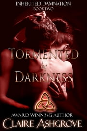 Tormented by Darkness ebook by Claire Ashgrove