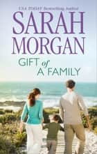 Gift of a Family ebook by Sarah Morgan