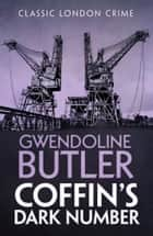 Coffin's Dark Number ebook by Gwendoline Butler