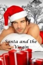 Santa and the Virgin- erotic romance - a contemporary erotic romance/ Christmas ebook by Lena Kitten