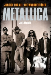 Justice For All: Die Warheit Über Metallica ebook by Joel McIver