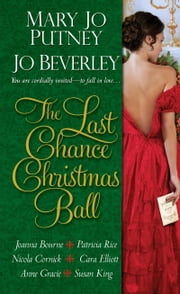 The Last Chance Christmas Ball ebook by Mary Jo Putney,Jo Beverley,Joanna Bourne