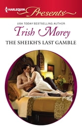 The Sheikh's Last Gamble ebook by Trish Morey