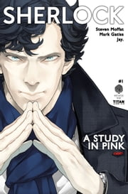 Sherlock: A Study In Pink #1 ebook by Steven Moffat,Mark Gatiss,Jay