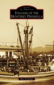 Italians of the Monterey Peninsula ebook by Mike Ventimiglia
