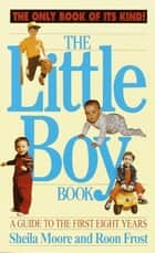 The Little Boy Book ebook by Sheila Moore