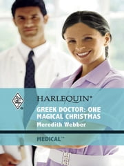 Greek Doctor: One Magical Christmas ebook by Meredith Webber