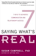 Saying What's Real ebook by Susan Campbell