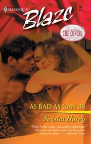 As Bad As Can Be ebook by Kristin Hardy