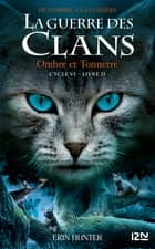 La guerre des Clans, cycle VI - tome 02 : Ombre et tonnerre ebook by Erin HUNTER, Aude CARLIER