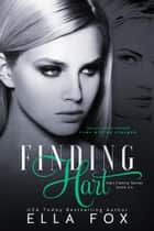 Finding Hart - The Hart Family, #6 ebook by Ella Fox