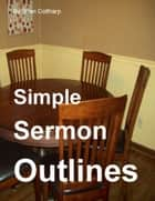 Simple Sermon Outlines ebook by Brian Coltharp