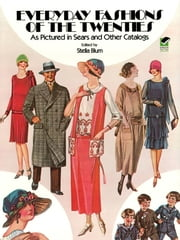 Everyday Fashions of the Twenties - As Pictured in Sears and Other Catalogs ebook by Stella Blum