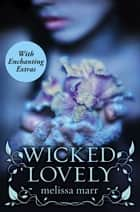 Wicked Lovely with Bonus Material ebook by Melissa Marr