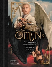 The Nice and Accurate Good Omens TV Companion ebook by Matt Whyman