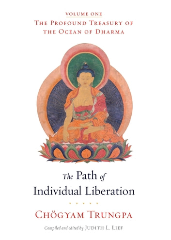 The Path of Individual Liberation - The Profound Treasury of the Ocean of Dharma, Volume One ebook by Chögyam Trungpa