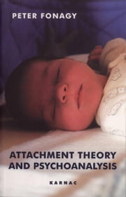 Attachment Theory and Psychoanalysis ebook by Fonagy