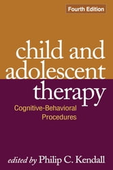 Child and Adolescent Therapy, Fourth Edition - Cognitive-Behavioral Procedures ebook by