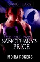 Sanctuary's Price - Red Rock Pass, #3 ebook by Moira Rogers