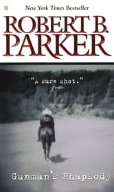 Gunman's Rhapsody ebook by Robert B. Parker
