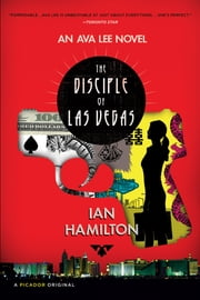 The Disciple of Las Vegas - An Ava Lee Novel ebook by Ian Hamilton