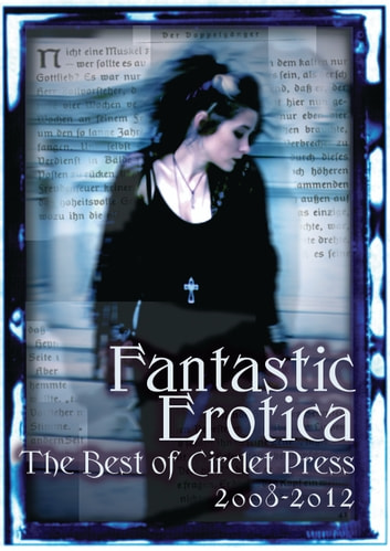 Fantastic Erotica - The Best of Circlet Press 2008-2012 ebook by Cecilia Tan,Bethany Zaiatz,Vinnie Tesla
