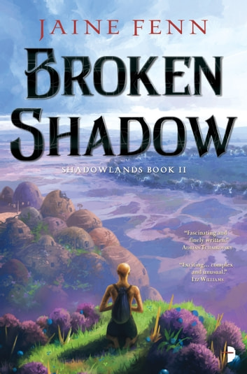 Broken Shadow - Shadowlands Book II eBook by Jaine Fenn