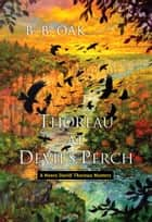 Thoreau at Devil's Perch ebook by B. B. Oak