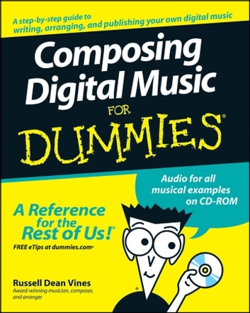 Composing Digital Music For Dummies ebook by Russell Dean Vines