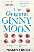 The Original Ginny Moon ebook by Benjamin Ludwig