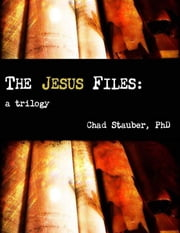 The Jesus Files ebook by Chad Stauber