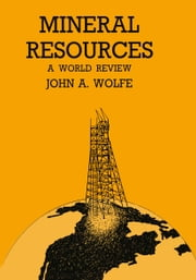 Mineral Resources a World Review ebook by John A. Wolfe