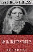 Mrs. Halliburton's Troubles ebook by Mrs. Henry Wood