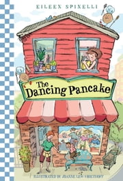 The Dancing Pancake ebook by Eileen Spinelli,Joanne Lew-Vriethoff