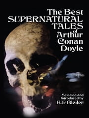 The Best Supernatural Tales of Arthur Conan Doyle ebook by A. C. Doyle