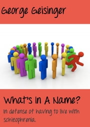 What's In a Name ebook by George Geisinger