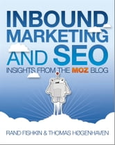 Inbound Marketing and SEO - Insights from the Moz Blog ebook by Rand Fishkin,Thomas Høgenhaven