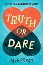 Truth or Dare ebook by Non Pratt