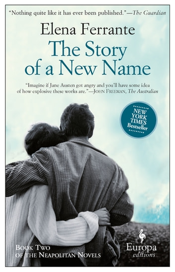 The Story of a New Name - Neapolitan Novels, Book Two ebook by Elena Ferrante