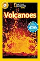 National Geographic Readers: Volcanoes ebook by Anne Schreiber