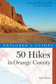 Explorer's Guide 50 Hikes in Orange County ebook by Karin Klein